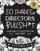 50 Shades of Directors Bullsh*t