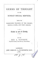 Germs Of Thought On The Sunday Special Services Being The Harmonized Teaching Of The Collect Epistle Gospel And First Lessons