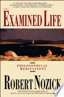 Examined Life  : Philosophical Meditations