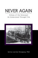 Never Again  Echoes of the Holocaust As Understood Through Film