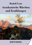 Araukanische Märchen und Erzählungen