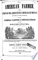The American Farmer, and Spirit of the Agricultural Journals of the Day
