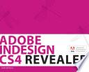 Adobe Indesign CS4 Revealed