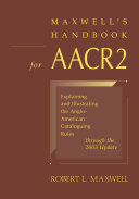 Maxwell's Handbook for AACR2: Explaining and Illustrating the ...