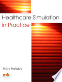 Healthcare Simulation in Practice