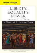 Cengage Advantage Books  Liberty  Equality  Power  A History of the American People