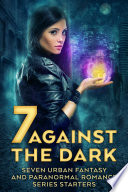Seven Against The Dark Urban Fantasy First Book Free Paranormal Romance