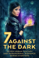 Seven Against the Dark (Urban Fantasy First Book Free Paranormal Romance)