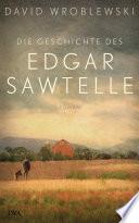 Die Geschichte des Edgar Sawtelle  : Roman