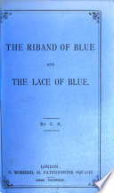 The riband of blue and the lace of blue  by C S  Book