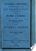 Funeral Services in connexion with the death of the late T. Timpson ..., including the address at the funeral by C. Gilbert ... and the funeral sermon by H. Baker