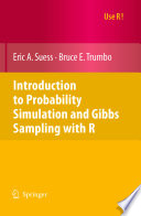 Introduction to Probability Simulation and Gibbs Sampling with R