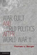 War, Guilt, and World Politics After World War II - Seite 239