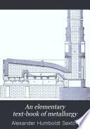 An Elementary Text Book Of Metallurgy