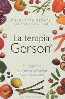 La Terapia Gerson  El Programa Nutricional Definitivo Para Salvar Vidas   The Gerson Therapy