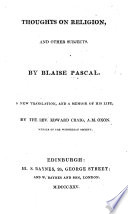 Thoughts on Religion  and Other Subjects by Blaise Pascal  A New Translation  and a Memoir of His Life  by E  Craig