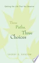Three Paths Three Choices