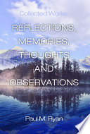 Reflections  Memories  Thoughts and Observations