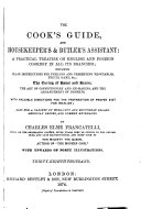 The Cook s Guide  and Housekeeper s butler s Assistant     Thirty eighth Thousand