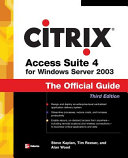 Citrix Access Suite 4 for Windows Server 2003  The Official Guide  Third Edition Book