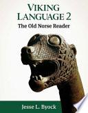 Viking Language 2  : The Old Norse Reader