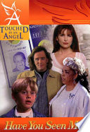 Touched By An Angel Fiction Series: Have You Seen Me? Pdf/ePub eBook