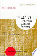 The Ethics Of Collecting Cultural Property