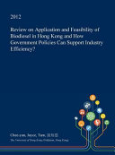 Review on Application and Feasibility of Biodiesel in Hong Kong and How Government Policies Can Support Industry Efficiency  Book