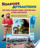 Roadside Attractions  : Cool Cafes, Souvenir Stands, Route 66 Relics, and Other Road Trip Fun