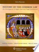 History of the Common Law  : The Development of Anglo-American Legal Institutions