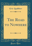 The Road to Nowhere (Classic Reprint)