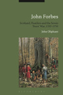 John Forbes  Scotland  Flanders and the Seven Years  War  1707 1759