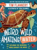 Weird  Wild  Amazing   Water