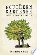 Southern Gardener and Receipt Book Book