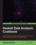 Haskell Data Analysis Cookbook
