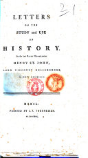 Letters on the Study and Use of History  By the Late Right Honorable Henry St  John  Lord Viscount Bolingbroke