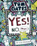 Tom Gates 8: Tom Gates: Yes! No. (Maybe...)