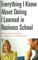 Everything I Know about Dating I Learned in Business School