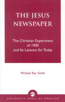 The Jesus Newspaper: The Christian Experiment of 1900 and ...