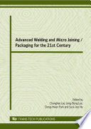 Advanced Welding And Micro Joining Packaging For The 21st Century Book PDF