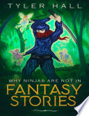 Why Ninjas Are Not In Fantasy Stories
