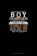 Behind Every Boy With Childhood Cancer  There Is An Even Stronger Family Who Stands By Him  Supports Him And Loves Him With All Their Heart