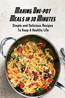 Making One pot Meals in 30 Minutes