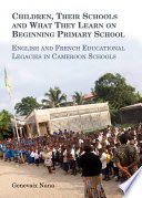 Children  Their Schools and What They Learn on Beginning Primary School Book