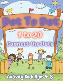 Dot To Dot 1 to 20  Connect the Dots for Kids Book