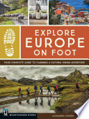 """Explore Europe on Foot: Your Complete Guide to Planning a Cultural Hiking Adventure"" by Cassandra Overby"