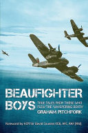 Beaufighter Boys: True Tales from Those Who Flew the 'whispering Death'