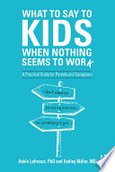 What to Say to Kids When Nothing Seems to Work