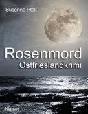 Rosenmord - Ostfrieslandkrimi