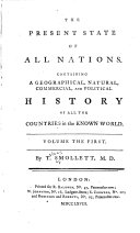 The Present State of All Nations: Containing a Geographical, ...